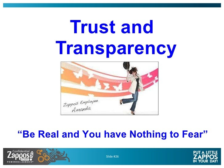 """<ul><li>Trust and Transparency </li></ul>"""" Be Real and You have Nothing to Fear"""""""