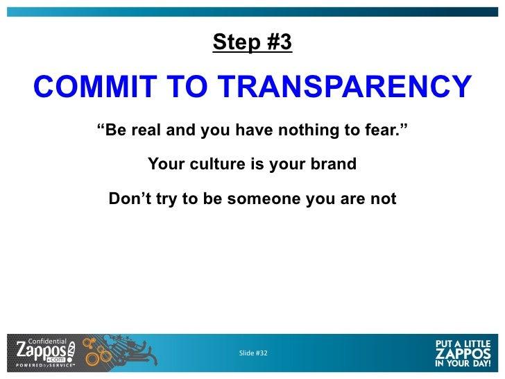 "Step #3 <ul><li>COMMIT TO TRANSPARENCY </li></ul><ul><li>"" Be real and you have nothing to fear."" </li></ul><ul><li>Your c..."