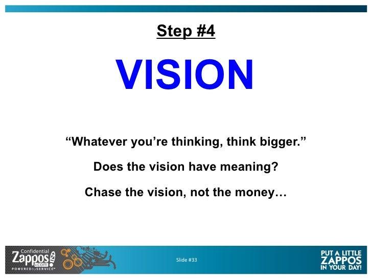 "Step #4 <ul><li>VISION </li></ul><ul><li>"" Whatever you're thinking, think bigger."" </li></ul><ul><li>Does the vision have..."