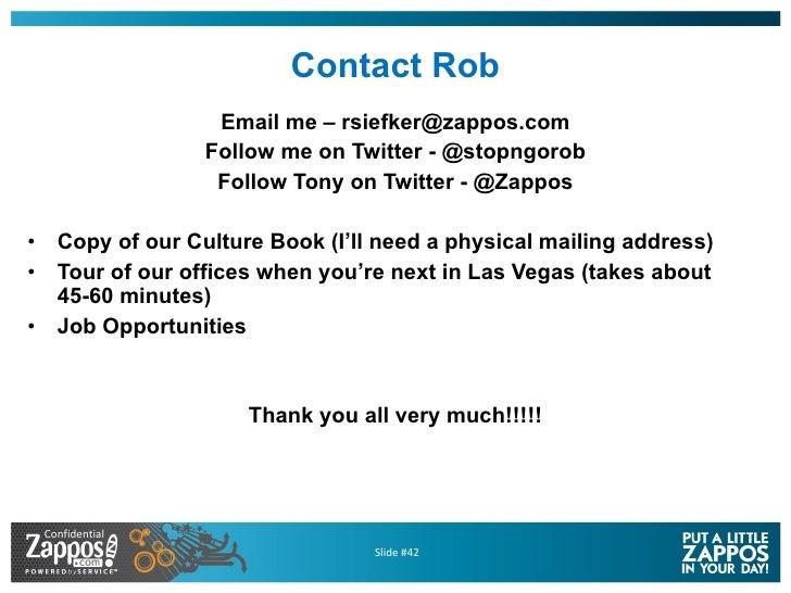 Contact Rob <ul><li>Email me – rsiefker@zappos.com </li></ul><ul><li>Follow me on Twitter - @stopngorob </li></ul><ul><li>...