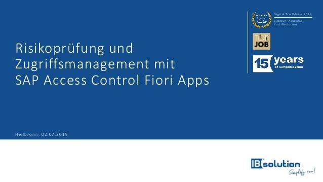 Digital Trailblazer 2017 B.Braun, Aesculap and IBsolution Risikoprüfung und Zugriffsmanagement mit SAP Access Control Fior...