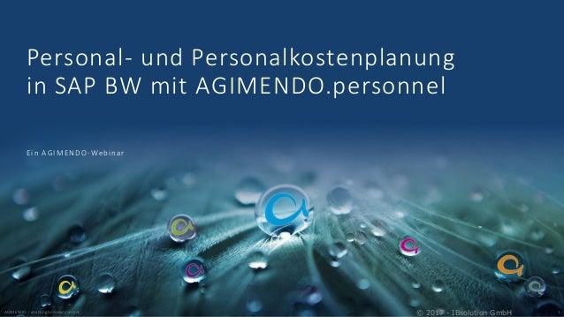 Personal- und Personalkostenplanung in SAP BW mit AGIMENDO.personnel Ein AGIMENDO-Webinar AGIMENDO – enabling business con...