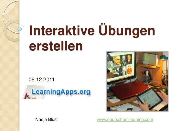 Interaktive Übungenerstellen06.12.2011  Nadja Blust   www.deutschonline.ning.com