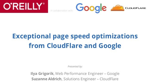 In collaboration with: Presented by: Ilya Grigorik, Web Performance Engineer – Google Suzanne Aldrich, Solutions Engineer ...