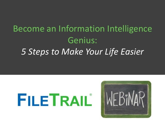 Become an Information Intelligence Genius: 5 Steps to Make Your Life Easier