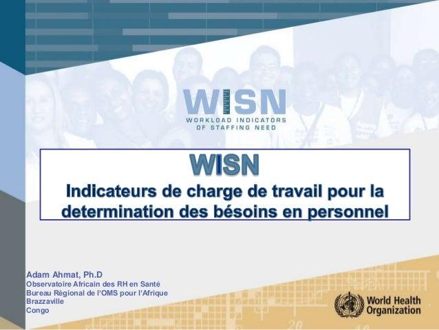 Adam Ahmat, Ph.D Observatoire Africain des RH en Santé Bureau Régional de l'OMS pour l'Afrique Brazzaville Congo
