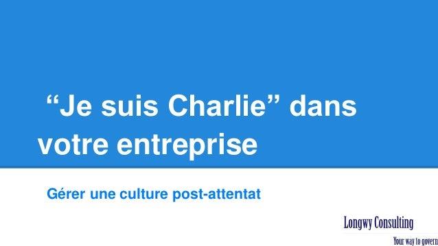 """""""Je suis Charlie"""" dans votre entreprise Gérer une culture post-attentat"""