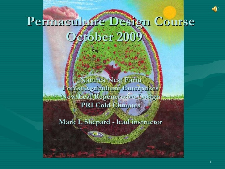 Permaculture Design Course October 2009 Natures Nest Farm Forest Agriculture Enterprises New Leaf Regenerative Design PRI ...