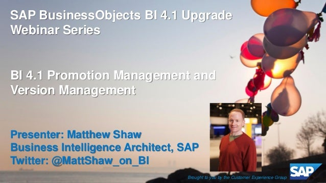 ©2014 SAP SE or an SAP affiliate company. All rights reserved.  1  Customer  SAP BusinessObjects BI 4.1 Upgrade Webinar Se...