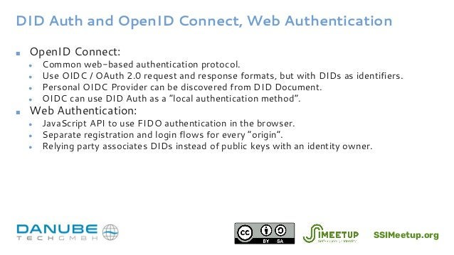 DID Auth and OpenID Connect, Web Authentication ■ OpenID Connect: ● Common web-based authentication protocol. ● Use OIDC /...