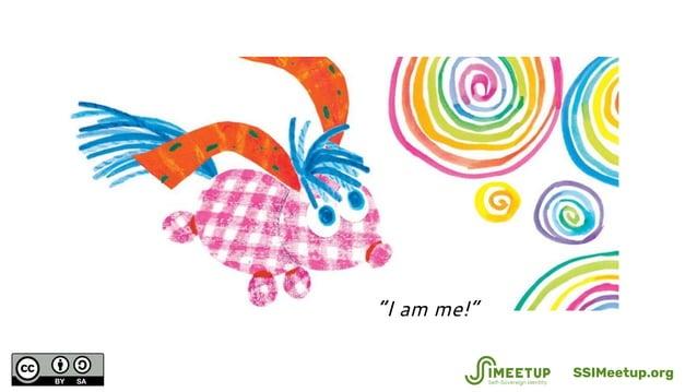 """""""I am me!"""" SSIMeetup.org"""