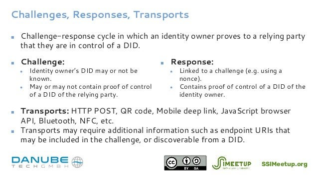 Challenges, Responses, Transports ■ Challenge-response cycle in which an identity owner proves to a relying party that the...