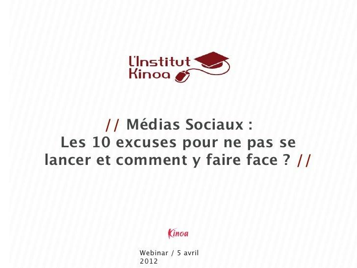 // Médias Sociaux :  Les 10 excuses pour ne pas selancer et comment y faire face ? //            Webinar / 5 avril        ...