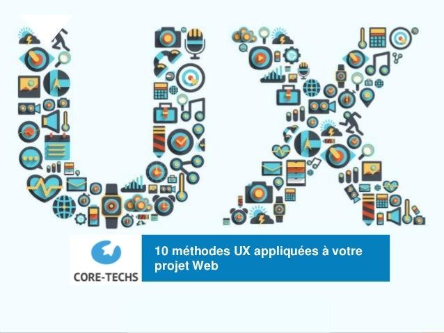 1 10 méthodes UX appliquées à votre projet Web