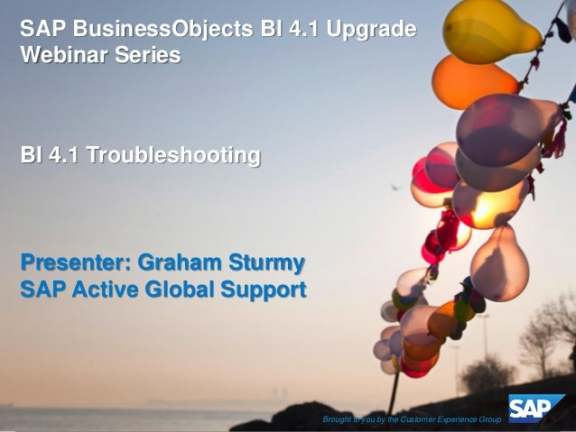 ©2014 SAP AG or an SAP affiliate company. All rights reserved.  1  SAP BusinessObjects BI 4.1 Upgrade Webinar Series BI 4....