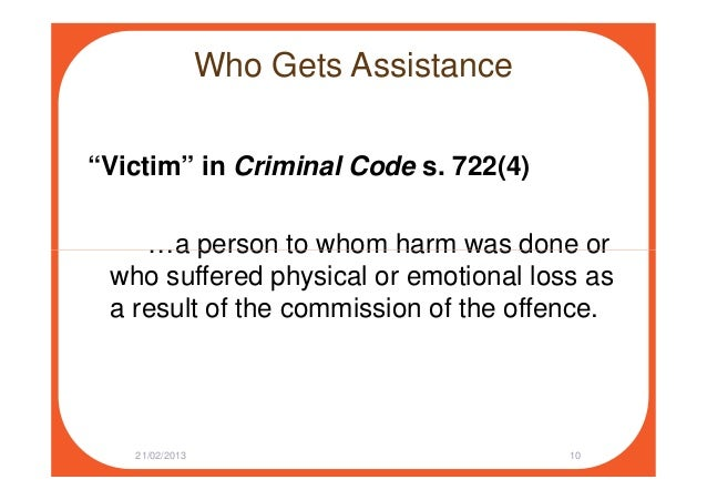 """Who Gets Assistance """"Victim"""" in Criminal Code s. 722(4) …a person to whom harm was done or…a person to whom harm was done ..."""