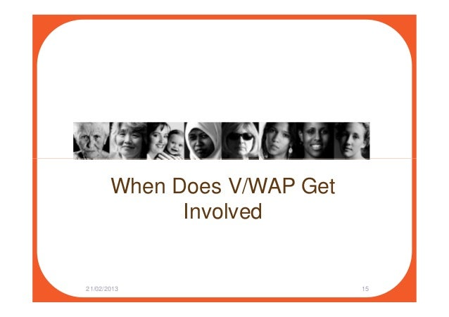 When Does V/WAP Get Involved 21/02/2013 15