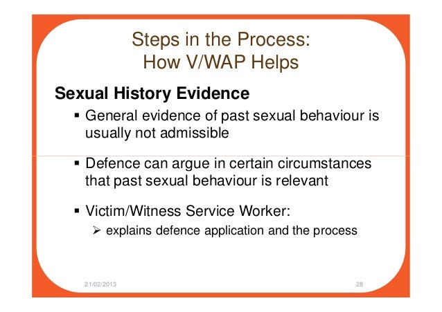 Steps in the Process: How V/WAP Helps Sexual History Evidence General evidence of past sexual behaviour is usually not adm...