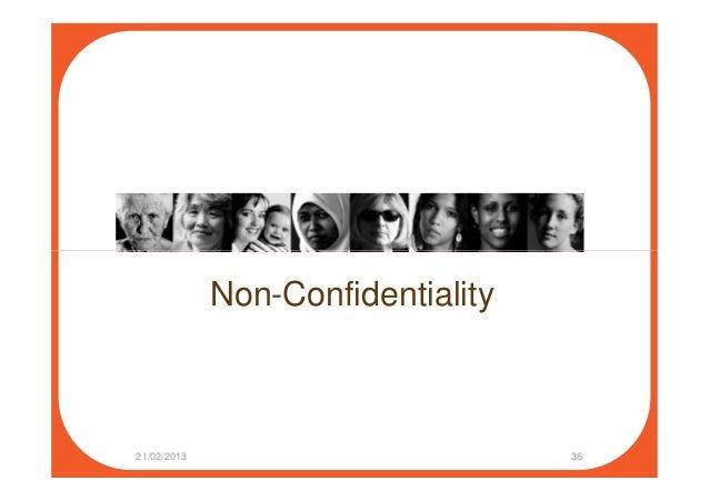 Non-Confidentiality 21/02/2013 36