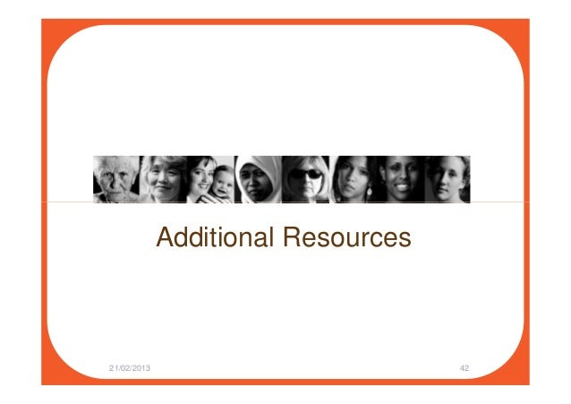 Additional Resources 21/02/2013 42
