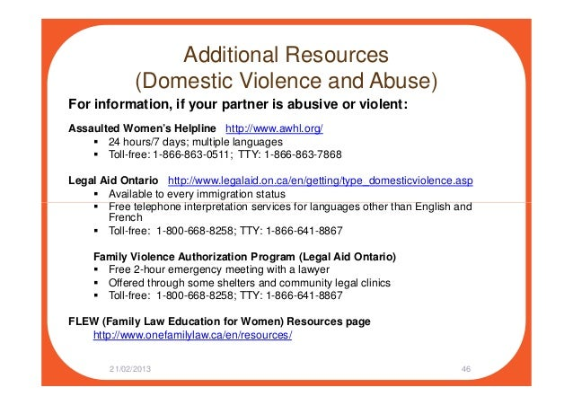 Additional Resources (Domestic Violence and Abuse) For information, if your partner is abusive or violent: Assaulted Women...