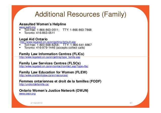Additional Resources (Family) Assaulted Women's Helpline www.awhl.org Toll-free: 1-866-863-0511; TTY: 1-866-863-7868 Toron...