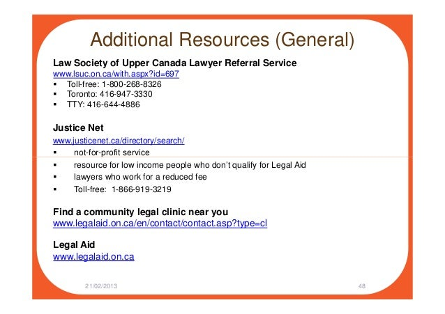Additional Resources (General) Law Society of Upper Canada Lawyer Referral Service www.lsuc.on.ca/with.aspx?id=697 Toll-fr...