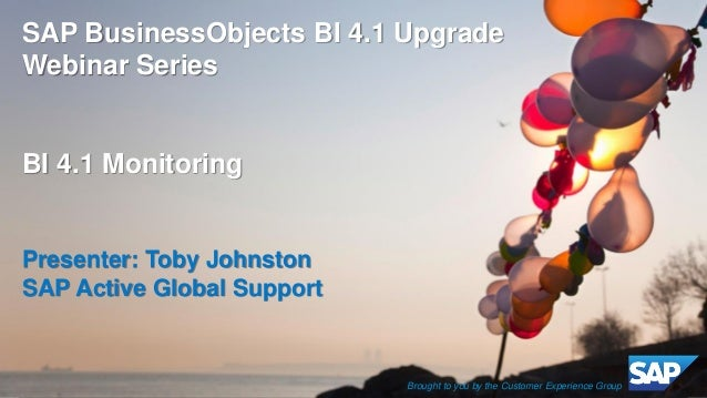 ©2014 SAP AG or an SAP affiliate company. All rights reserved.  1  Internal  SAP BusinessObjects BI 4.1 Upgrade Webinar Se...