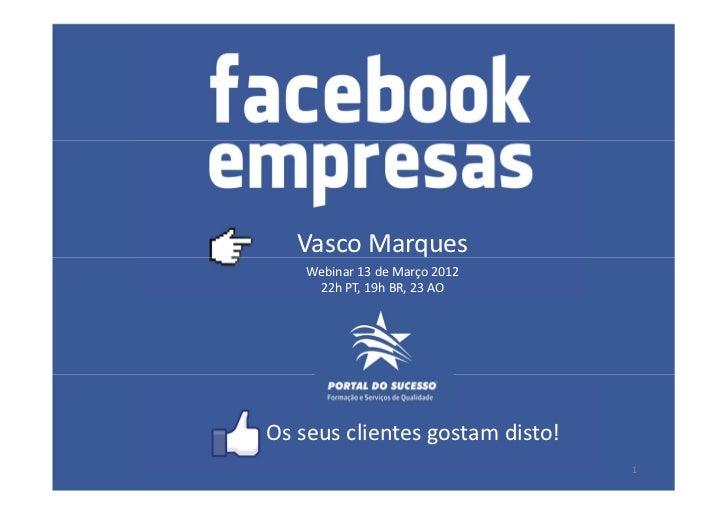 Vasco Marques                                       Webinar 13 de Março 2012                                        22h PT...