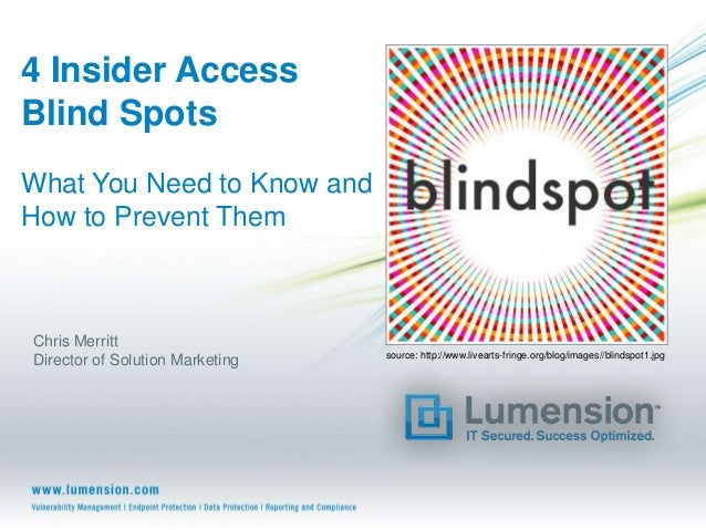4 Insider Access Blind Spots What You Need to Know and How to Prevent Them  Chris Merritt Director of Solution Marketing  ...
