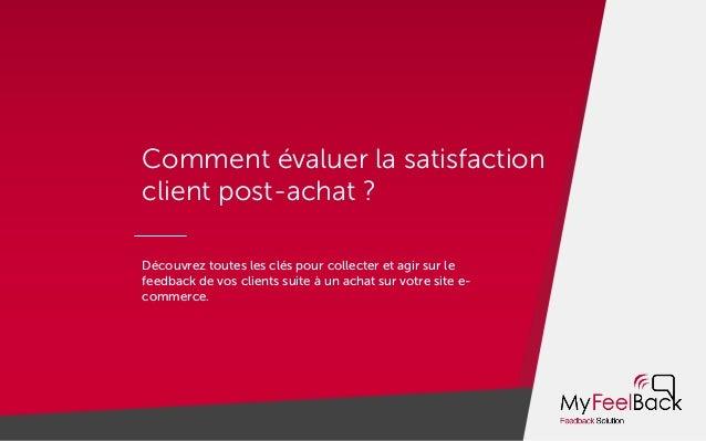 Comment évaluer la satisfaction client post-achat ? Découvrez toutes les clés pour collecter et agir sur le feedback de vo...