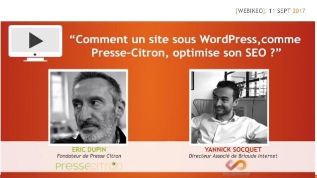 Comment un site sous Wordpress comme Presse-Citron, optimise son SEO ? [@YannickSocquet]: Directeur Associé @BrioudeIntern...
