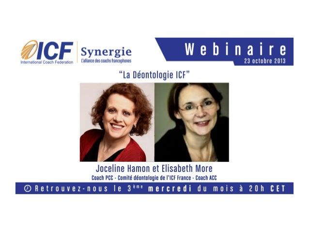 Atelier sur compétence 1 du 23 octobre 2013 ICF Belgique Joceline Hamon Elisabeth More Comité déontologie ICF France 22/10...