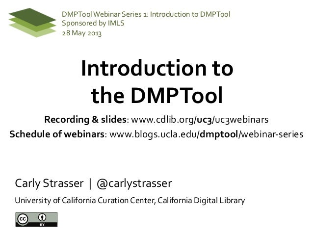 Introduction to  the DMPTool  Carly Strasser  |  @carlystrasser University of California Cur...