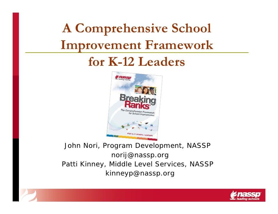 A Comprehensive SchoolImprovement Framework    for K-12 Leaders John Nori, Program Development, NASSP               norij@...