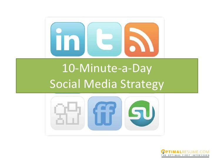 10-Minute-a-Day Social Media Strategy<br />