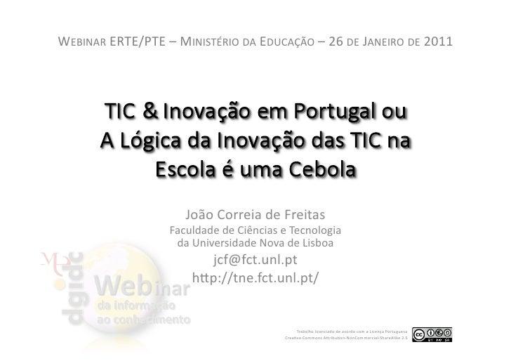WEBINAR ERTE/PTE – MINISTÉRIO DA EDUCAÇÃO – 26 DE JANEIRO DE 2011                                 ...