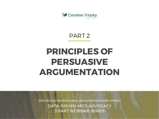CVSUITE 1 PART 2 PRINCIPLES OF PERSUASIVE ARGUMENTATION STRATEGIES FOR MEASURING AND COMMUNICATING IMPACT DATA-DRIVEN ARTS...