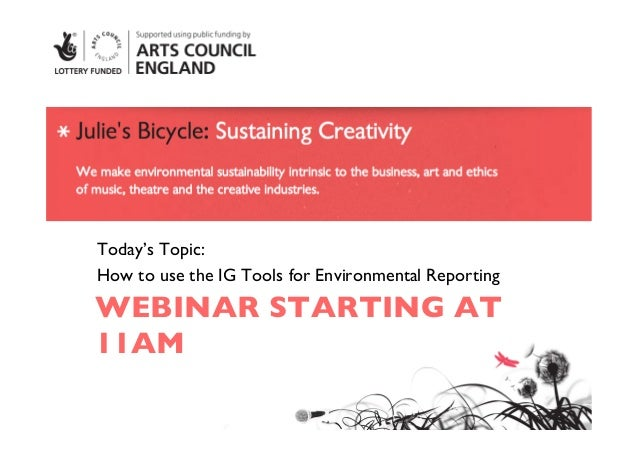 WEBINAR STARTING AT11AMToday's Topic: How to use the IG Tools for Environmental Reporting
