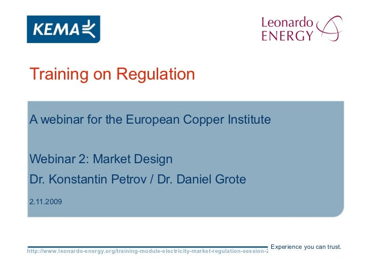 Training on Regulation A webinar for the European Copper Institute Webinar 2: Market Design Dr. Konstantin Petrov / Dr. Da...