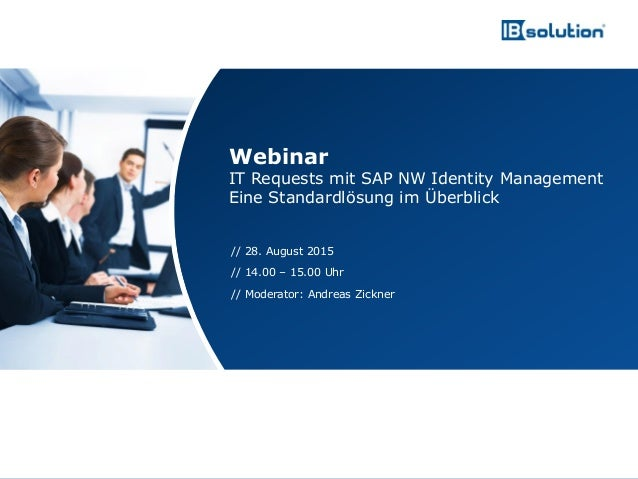www.ibsolution.de © IBsolution GmbH // 28. August 2015 // 14.00 – 15.00 Uhr // Moderator: Andreas Zickner Webinar IT Reque...