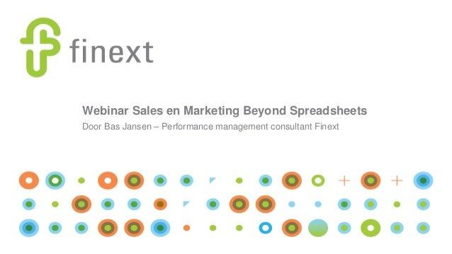 Webinar Sales en Marketing Beyond Spreadsheets Door Bas Jansen – Performance management consultant Finext