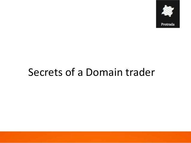Secrets of a Domain trader