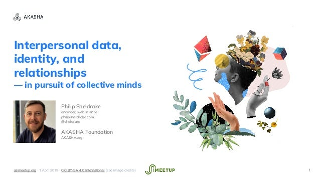 Interpersonal data, identity, and relationships — in pursuit of collective minds Philip Sheldrake engineer, web science ph...