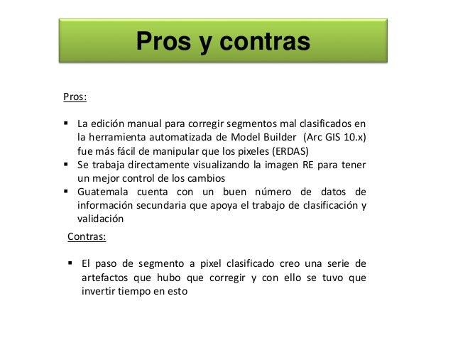 Pros y contras Pros:  La edición manual para corregir segmentos mal clasificados en la herramienta automatizada de Model ...