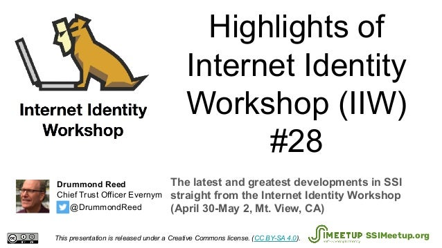 Highlights of Internet Identity Workshop (IIW) #28 The latest and greatest developments in SSI straight from the Internet ...
