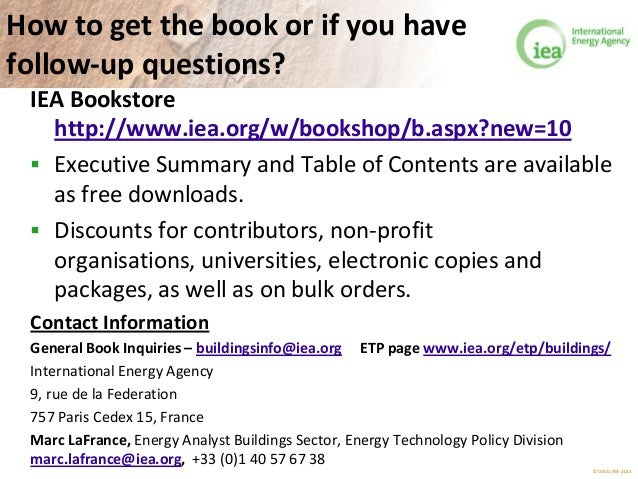 © OECD/IEA 2013 How to get the book or if you have follow-up questions? IEA Bookstore http://www.iea.org/w/bookshop/b.aspx...