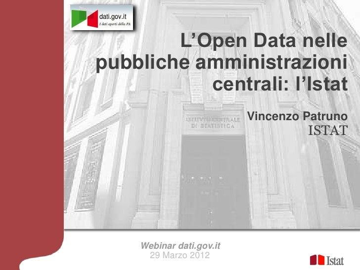 L'Open Data nellepubbliche amministrazioni           centrali: l'Istat                          Vincenzo Patruno          ...