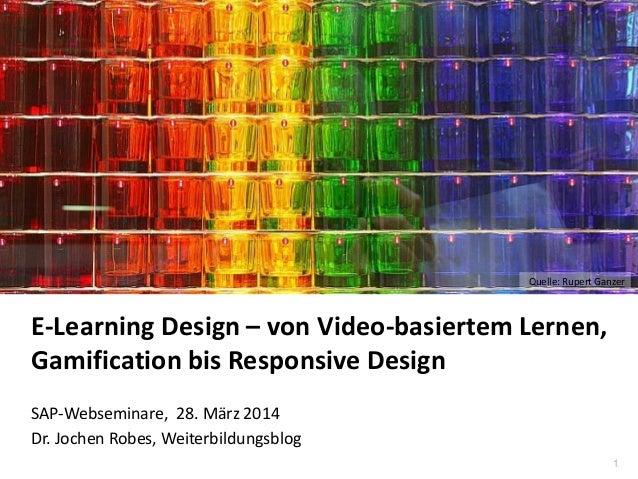 1 www.hq.de E-Learning Design – von Video-basiertem Lernen, Gamification bis Responsive Design SAP-Webseminare, 28. März 2...