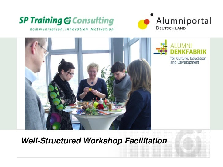 Well-Structured Workshop Facilitation